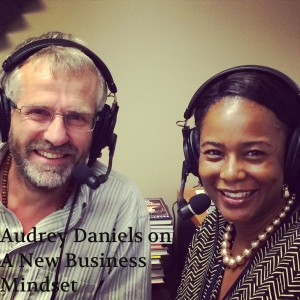 Audrey Daniels on A New Business Mindset