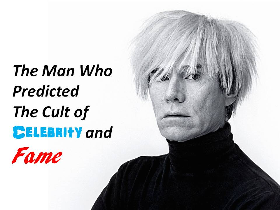 Cult of Celebrity - Andy Warhol