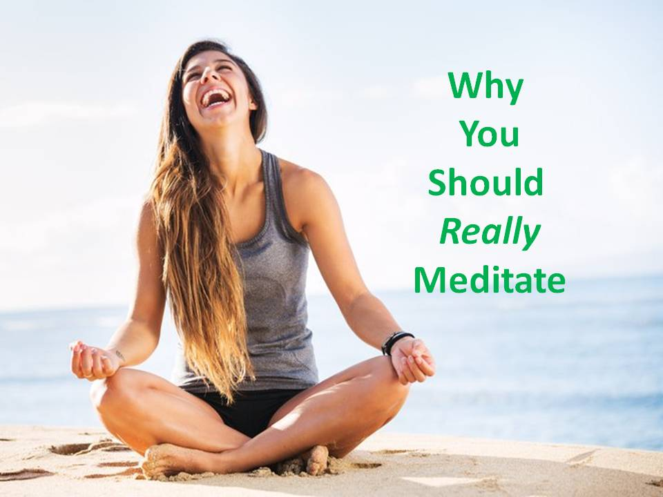 Why You Should Meditate - Why